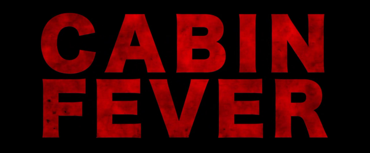 Movie Review Cabin Fever 2016 Moshfish Reviews
